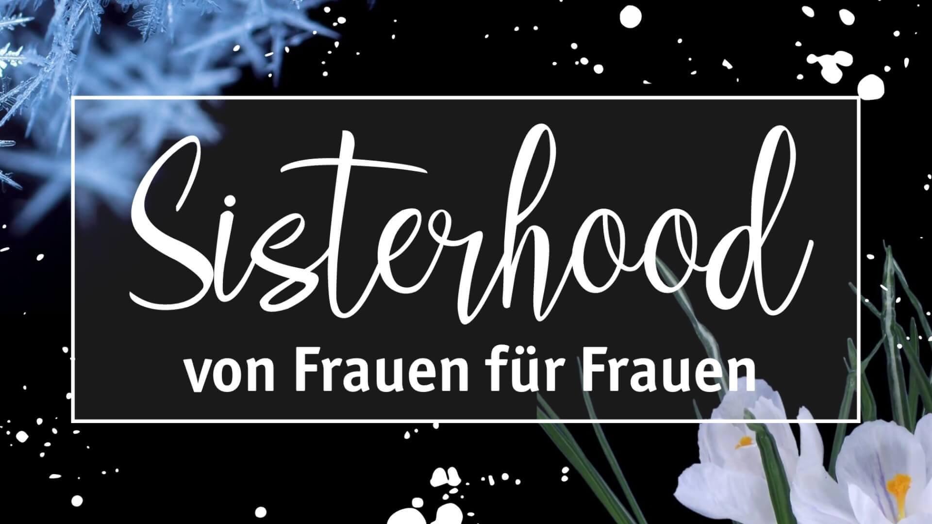 Sisterhood «von Frauen für Frauen»