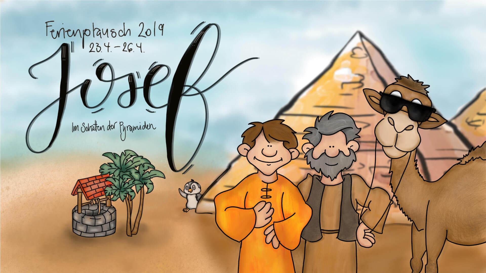 Ferienplausch 2019: Josef - «Im Schatten der Pyramiden»